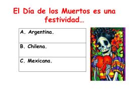 El Día de los Muertos es una festividad…