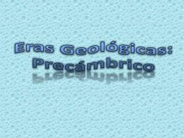 Eras Geológicas: Precámbrico