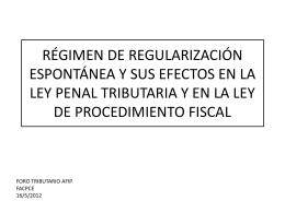 RÉGIMEN DE REGULARIZACIÓN ESPONTÁNEA Y SUS EFECTOS
