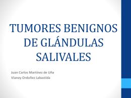 TUMORES BENIGNOS DE GLÁNDULAS SALIVALES