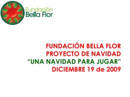 Diapositiva 1 - Fundación Bella Flor | Entidad sin
