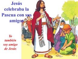 Jesús celebraba la Pascua con sus amigos