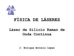 FÍSICA DE LÁSERES Láser de Silicio Raman de Onda