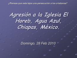 Agresión a la Iglesia El Horeb, Agua Azul,