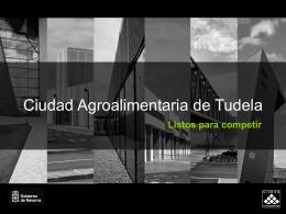 Ciudad Agroalimentaria de Tudela Presentación