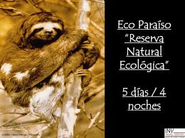 """ECO PARAÍSO """"RESERVA NATURAL ECOLOGICA"""" 5 días / 4"""