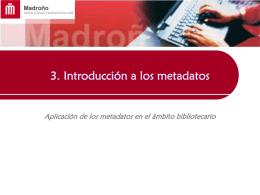 3. Metadatos y su aplicación en el ámbito