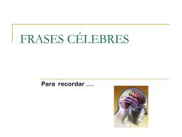 FRASES CÉLEBRES - Tecnologías de la Información y