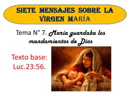 7). María guardaba los mandamientos de Dios,