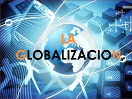 La globalización es la conexión que existe entre