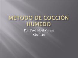 Método de cocción humedo