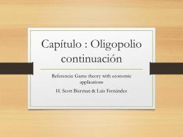 Capítulo : Oligopolio continuación