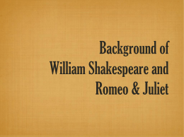 Background of William Shakespeare and Romeo &