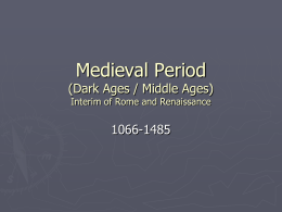 Medieval Period (Dark Ages / Middle Ages) Interim