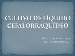 CULTIVO DE LÍQUIDO CEFALORRAQUÍDEO