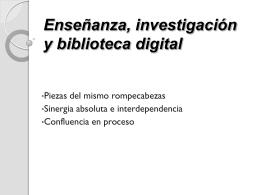 Enseñanza, investigación y biblioteca digital