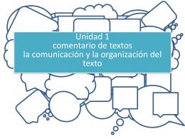 Unidad 1 comentario de textos la comunicación