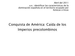 Conquista de América: Caída de los Imperios