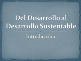 Del Desarrollo al Desarrollo Sustentable