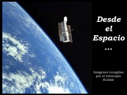 Desde el Espacio … Imágenes recogidas por el