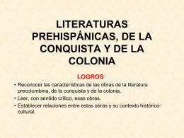 LITERATURAS PREHISPÁNICAS, DE LA CONQUISTA Y DE LA