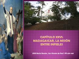 CAPÍTULO XXVI: MADAGASCAR, LA MISIÓN ENTRE