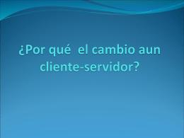 ¿Por qué el cambio aun cliente