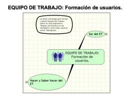 EQUIPO DE TRABAJO: Formación de usuarios.