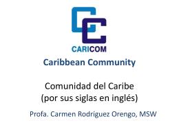 CARICOM Comunidad del Caribe por sus siglas en