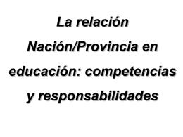 La relación Nación/Provincia en educación: