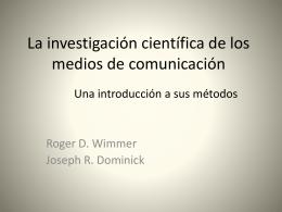La investigación científica de los medios de