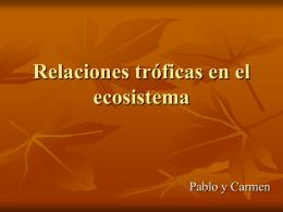 Relaciones tróficas en el ecosistema