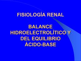 FISIOLOGÍA RENAL BALANCE HIDROELECTROLÍTICO Y DEL