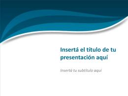 Inserta el título de tu presentación aquí