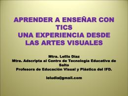 ENSEÑAR CON TICS UNA EXPERIENCIA DESDE LAS ARTES