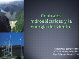 Centrales hidroeléctricas y la energía del viento.
