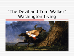 "The Devil and Tom Walker"" Washington Irving"