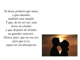 Te deseo primero que ames, y que amando, también