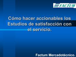 INVESTIGACIÓN ACCIONABLE - Factum Mercadotécnico,