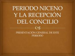 PERIODO NICENO Y LA RECEPCIÓN DEL CONCILIO