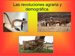 Las revoluciones agraria y demográfica.