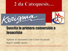 Suscita la primera conversión a Jesucristo