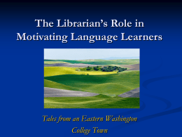 The Librarian's Role in Motivating Language