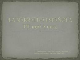 LA NARRATIVA ESPAÑOLA DE 1936 A 1975.