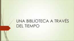 UNA BIBLIOTECA A TRAVÉS DEL TIEMPO