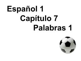 Español 1 Capítulo 7 Palabras 1