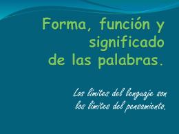 Forma, función y significado de las palabras. -