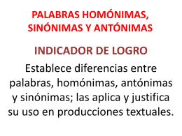 PALABRAS HOMÓNIMAS, SINÓNIMAS Y ANTÓNIMAS