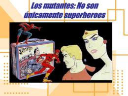 Los mutantes: No son únicamente superheroes