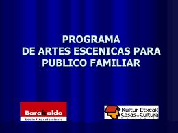 PROGRAMA DE ARTES ESCÉNICAS PARA PÚBLICO FAMILIAR